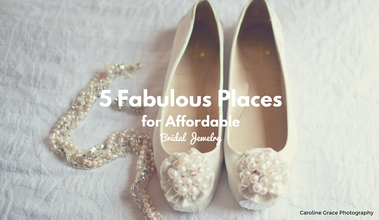 5 Fabulous Places for Affordable Bridal Jewelry