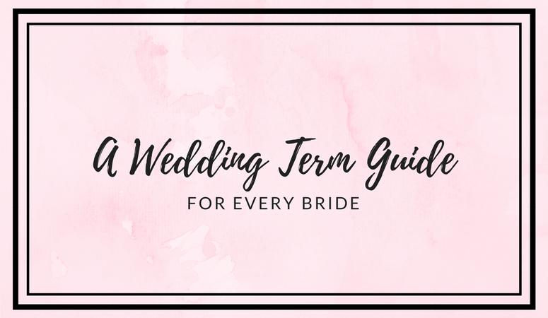 A Wedding Term Guide for Every Bride